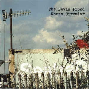 THE BEVIS FROND - North Circular