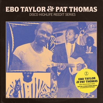 EBO TAYLOR AND PAT THOMAS - Disco Highlife Reedit Series