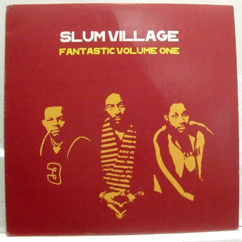 SLUM VILLAGE - Fantastic Volume One