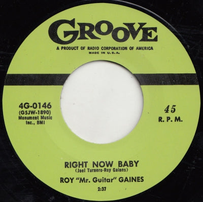 "ROY ""MR. GUITAR"" GAINES - Right Now Baby"