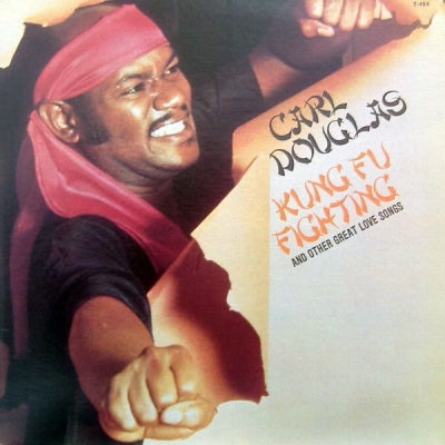 CARL DOUGLAS - Kung Fu Fighting And Other Great Love Songs