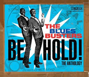THE BLUES BUSTERS - Behold! The Anthology