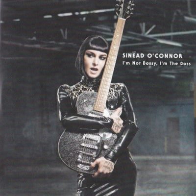 SINéAD O'CONNOR - I'm Not Bossy, IU'm The Boss