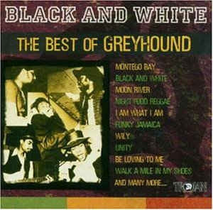 GREYHOUND - Black And White (The Best Of Greyhound)