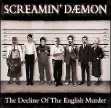 SCREAMIN' DAEMON - The Decline Of The English Murder