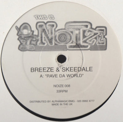 BREEZE & SKEEDALE - Rave Da World / Burning Up