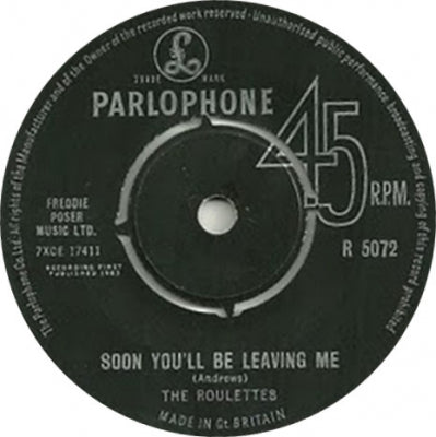 THE ROULETTES - Soon You'll Be Leaving Me / Tell Tale Tit