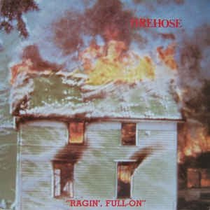 FIREHOSE - Ragin', Full On