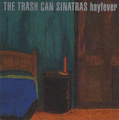 THE TRASH CAN SINATRAS - Hayfever