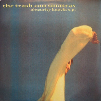 THE TRASH CAN SINATRAS - Obscurity Knocks E.P.