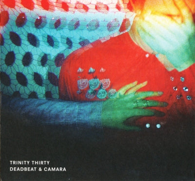 DEADBEAT & CAMARA - Trinity Thirty