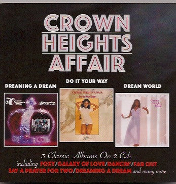 CROWN HEIGHTS AFFAIR - Dreaming A Dream / Do It Your Way / Dream World