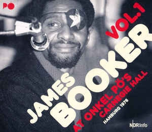 JAMES BOOKER - At Onkel Pö's Carnegie Hall Hamburg 1976
