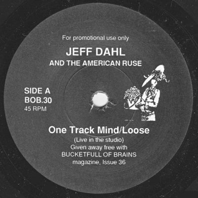 JEFF DAHL AND THE AMERICAN RUSE / THE SUN DIAL - One Track Mind / Loose / Visitation