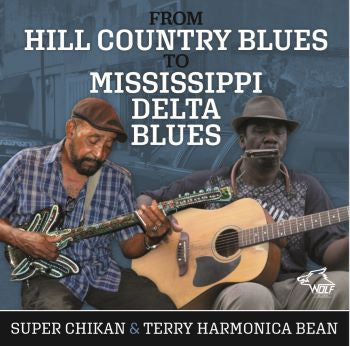 SUPER CHIKAN & TERRY HARMONICA BEAN - From Hill Country Blues To Mississippi Delta Blues