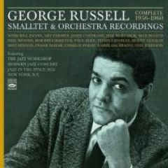 GEORGE RUSSELL - Complete 1956-1960 Smalltet & Orchestra Recordings