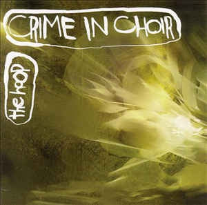 CRIME IN CHOIR - The Hoop