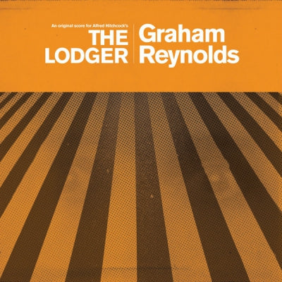 GRAHAM REYNOLDS - An Original Score For Alfred Hitchcock's The Lodger