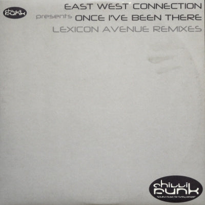 EAST WEST CONNECTION - Once I've Been There (Lexicon Avenue Remixes)