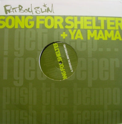 FATBOY SLIM - Song For Shelter / Ya Mama