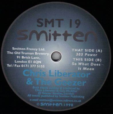 CHRIS LIBERATOR & THE GEEZER - 303 Power / So What Does It Mean