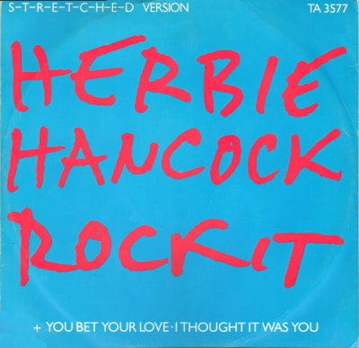 HERBIE HANCOCK - Rockit / You Bet Your Love / I Thought It Was You