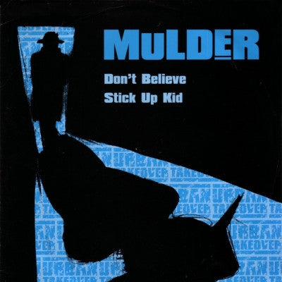MULDER - Don't Believe / Stick Up Kid