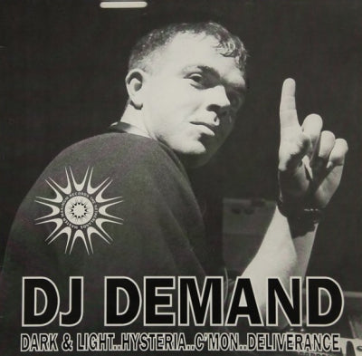 DJ DEMAND - Dark & Light / Hysteria / C'Mon / Deliverance