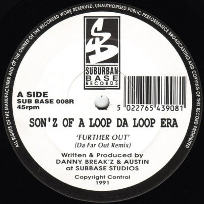 SON'Z OF A LOOP DA LOOP ERA - Further Out (The Far Out Remix) / Let Your Mind Be Free