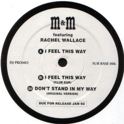M&M FEATURING RACHEL WALLACE - I Feel This Way / Don't Stand In My Way