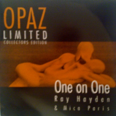 OPAZ (RAY HAYDEN & MICA PARIS) - One On One