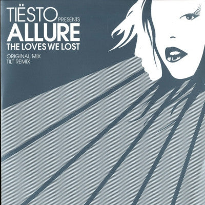 TIESTO PRESENTS ALLURE - The Loves We Lost