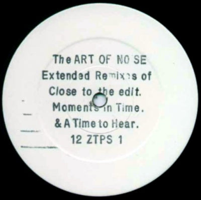 ART OF NOISE - Extended Remixes Of Close To The Edit. Moments In Time. & A Time To Hear.
