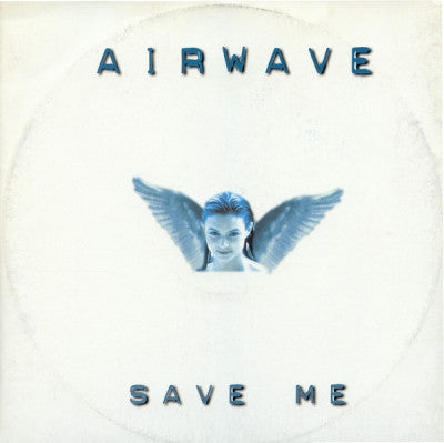 AIRWAVE - Save Me / Mysteries Of Life