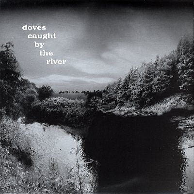 DOVES - Caught By The River
