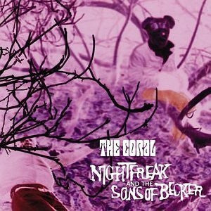 THE CORAL - Nightfreak And The Sons of Becker
