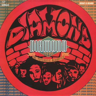 DIAMOND & THE PSYCHOTIC NEUROTICS - What U Heard / I'm Outta Here (My Name Is John Doe)