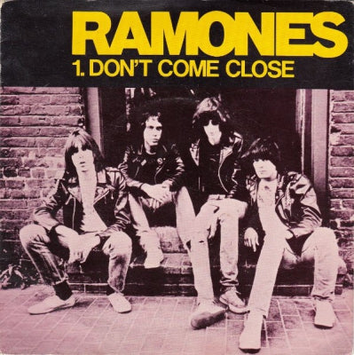 RAMONES - Don't Come Close