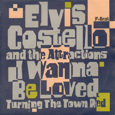 ELVIS COSTELLO AND THE ATTRACTIONS - I Wanna Be Loved