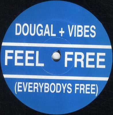 DOUGAL + VIBES - Feel Free (Everybodys Free) / Dance With Me