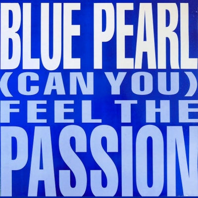 BLUE PEARL - (Can You) feel The Passion