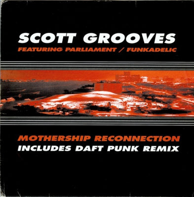 SCOTT GROOVES feat. PARLIAMENT/FUNKADELIC - Mothership Reconnection