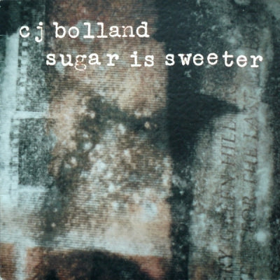 CJ BOLLAND - Sugar Is Sweeter