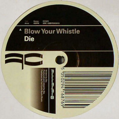 DIE - Blow Your Whistle / My Bad
