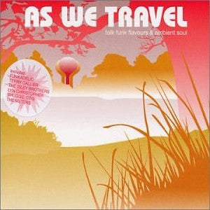 VARIOUS - As We Travel - Folk Funk Flavours & Ambient Soul