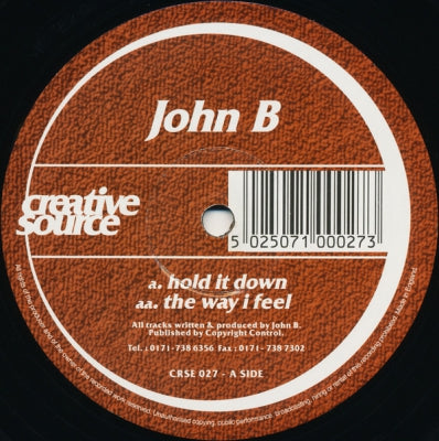 JOHN B - Hold It Down / The Way I Feel