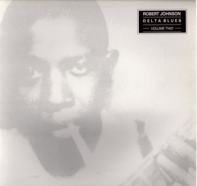ROBERT JOHNSON - Delta Blues Volume Two