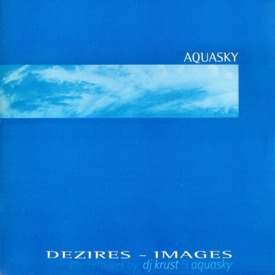 AQUASKY - Dezires / Images (Remixes)