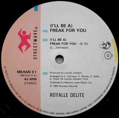 ROYALLE DELITE - (I'll Be A) Freak For You