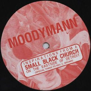 MOODYMANN - Inspirations From A Small Black Church (Soul Sounds EP)